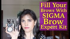 How To Fill Your Eyebrows With Sigma Brow Expert Kit: Tutorial