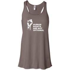 Human Rights Are Not Optional Bella+Canvas Flowy Racerback Tank Human Right Are Not Optional - woman rights