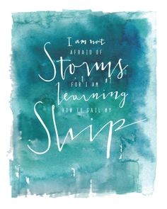 Printable Wall Art , Learning to Sail My Ship, Quote