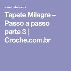 Tapete Milagre – Passo a passo parte 3 | Croche.com.br