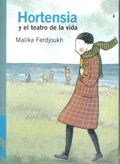 Hortensia y el secreto de la vida, de Malika Ferdjoukh. Ilustradora: Elena Odriozola (Premio Nacional de Ilustración 2015)
