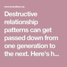 Destructive relationship patterns can get passed down from one generation to the next. Here's how you can set a new precedent for your future family.