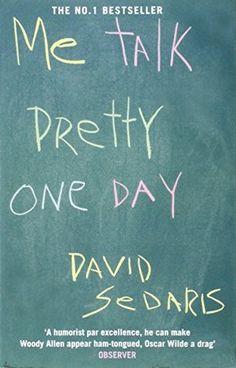 Me Talk Pretty One Day by David Sedaris Narrated by: David Sedaris http://www.bookscrolling.com/35-of-the-best-narrated-audiobooks/ #bestaudiobooknarration #bookscrolling
