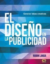 El Diseño en la publicidad : generar ideas creativas / Robin Landa. Anaya Multimedia, 2018 Multimedia, Branding, Marketing, Ideas Creativas, Anaya, Robin, Madrid, Products, Art