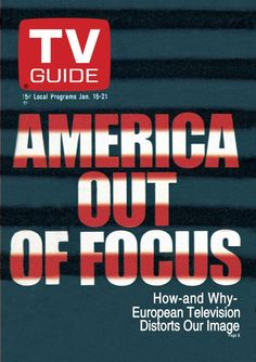 January 1972 - America Out of Focus: How and Why European Television Distorts Our Image Out Of Focus, Great Tv Shows, Vintage Tv, Tv Guide, Classic Tv, Us Images, Looking Back, Booklet, Good Books
