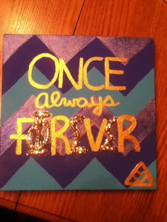 Once. Always.forever. Phi sigma sigma