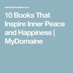 10 Books That Inspire Inner Peace and Happiness | MyDomaine
