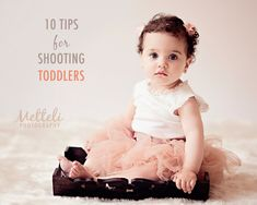 Get Ready: 10 Tips for Photographing Toddlers - Love the hide the penny trick and the scotch tape idea!