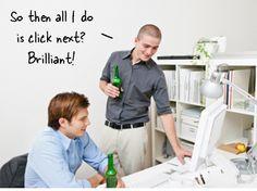 Sí, sí, así es como la mayoría concibe a los cursos en línea...¿qué hacen esas cervezas ahí? O_o
