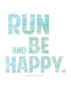 *Run And Be Happy Pictures, Photos, and Images for Facebook, Tumblr, Pinterest, and Twitter