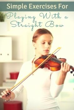 Simple Exercises for Playing with a Straight Bow http://www.connollymusic.com/revelle/blog/simple-exercises-for-playing-with-a-straight-bow /revellestrings/