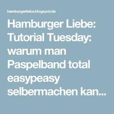 Hamburger Liebe: Tutorial Tuesday: warum man Paspelband total easypeasy selbermachen kann und es beim Vernähen trotzdem nicht beißt!