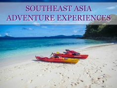The best Southeast Asia adventures experiences. Adventures in Vietnam, Cambodia, Malaysia, Indonesia, Philippines, Laos, Myanmar and Thailand.