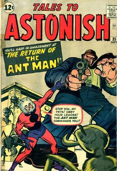 """Stop him, my pets!"" - The return of the Ant Man - Tales To Astonish #35 (September 1962) - Cover by Jack Kirby and Duck Ayers"