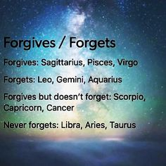 This is totally true for me. I'm a Libra and I don't like to forgive people ever. Zodiac Sign Traits, Zodiac Signs Astrology, Zodiac Star Signs, My Zodiac Sign, Le Zodiac, Zodiac Quotes, Zodiac Facts, Taurus Quotes, Zodiac Memes
