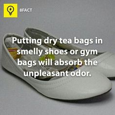 Putting dry tea bags in smelly shoes or gym bags will absorb the unpleasant odor. Tips Life hacks Fact Diy Cleaning Products, Cleaning Solutions, Cleaning Hacks, Cleaning Shoes, Cleaning Closet, Cleaning Supplies, Weekly Cleaning, Car Cleaning, Spring Cleaning