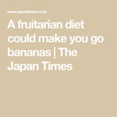 I've been living in Japan for a few months now, and since coming here my diet has consisted of four major food groups: carbohydrates, other fried stuff, ci Group Meals, Food Groups, Fruitarian Diet, Fruit Diet Plan, Go Bananas, Cucumber Salad, Fitness Diet, How To Plan, How To Make