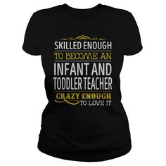 Become an Infant And Toddler Teacher Crazy Enough Job Title TShirts #gift #ideas #Popular #Everything #Videos #Shop #Animals #pets #Architecture #Art #Cars #motorcycles #Celebrities #DIY #crafts #Design #Education #Entertainment #Food #drink #Gardening #Geek #Hair #beauty #Health #fitness #History #Holidays #events #Home decor #Humor #Illustrations #posters #Kids #parenting #Men #Outdoors #Photography #Products #Quotes #Science #nature #Sports #Tattoos #Technology #Travel #Weddings #Women