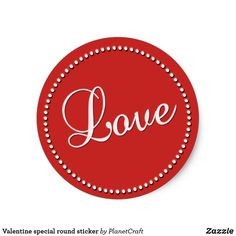 valentine sticker. Give your love message to your valentine with this lovely round valentine sticker.
