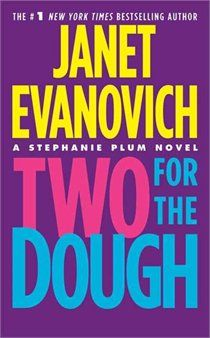 Janet Evanovich. Two for the Dough.