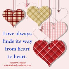 Love always finds its way from heart to heart.-Harold W. Becker #UnconditionalLove uncondtional joy peace pink