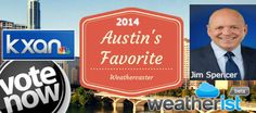 @kxan_news Jim Spencer needs your votes and share to be named 2014 #Austin's Favorite #Weathercaster @ http://weatherist.com/blog/2014/07/22/vote-for-austins-favorite-weathercaster