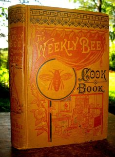 The Weekly Bee Cook Book (1888).
