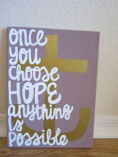 "canvas painting with a gold anchor and quote ""Once you choose hope anything is possible"" on light purple background Delta Gamma Crafts, Sorority Crafts, Kappa Delta, Small Canvas, Diy Canvas, Light Purple Background, Artsy Background, Diy And Crafts, Arts And Crafts"