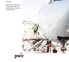 I'd like to share '' 2015 Aerospace Manufacturing Attractiveness Rankings '' by PWC. Global rankings and commentary State rankings and commentary