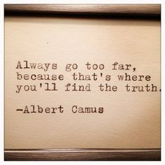 Born 1913 in Algeria, Albert Camus studied philosophy, worked in political journalism and wrote fiction and essays. Also active as theatre producer and playwright, he didn't believe in God. Did he find the truth? Writer Quotes, Poetry Quotes, Wisdom Quotes, Quotes To Live By, Me Quotes, Motivational Quotes, Inspirational Quotes, Change Quotes, Quotes From Authors