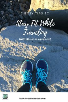 When you travel, it's hard to maintain a fitness routine. I struggle to stick to a workout schedule when traveling, but there are ways to stay fit while traveling. Here are just a few tips to keep yourself active and in shape while you're on the road.