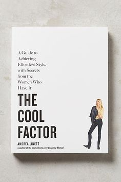 HAVE: The Cool Factor - Andrea Linett I want this book! I've loved Andrea's style since I was a teenager reading Sassy magazine!