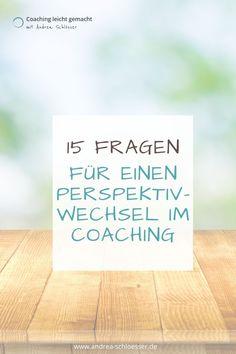 Die besten Coaching-Fragen für einen Perspektivenwechsel | Coaching leicht gemacht mit Andrea Schlö