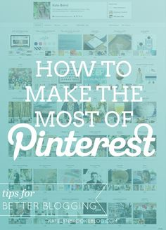 How to Make the Most of Pinterest...