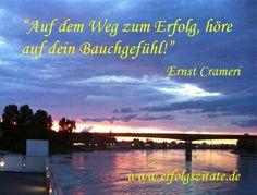 Erfolgszitat von Ernst Crameri Ernst Crameri  Schweizer Geschäftsmann und Schriftsteller (06.10.1959 - 06.10.2069)  Statement Ernst Crameri... (http://prg.li/m/216994)