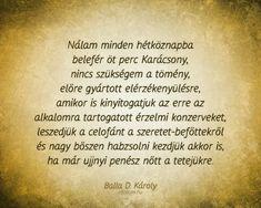 Balla D. Károly #idézet #karácsony Xmas, Christmas, Advent, Happy, Quotes, Quotations, Navidad, Navidad, Ser Feliz