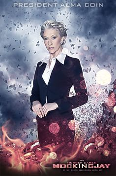 Alma Coin is the main villain of the last two Hunger games films Here ive imagined helen mirren in the role The hunger Games: Mockingjay movie Poster