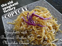 Copycat Old Spaghetti Factory Spaghetti with Browned Butter and Mizithra Cheese Recipe