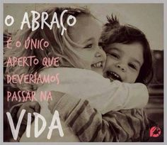 Um abraço vale mais do que 1000 palavras