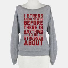 I Stress About Stress | T-Shirts, Tank Tops, Sweatshirts and Hoodies | HUMAN