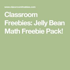 Classroom Freebies: Jelly Bean Math Freebie Pack!