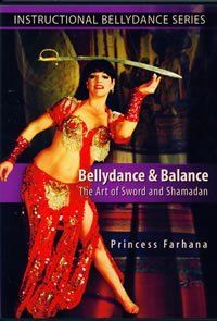 Belly Dance & Balance the Art of Sword & Shamadan by Disney. $19.47. Princess Farhana is known for her grace, fluidity and precision, dancing while balancing swords and the traditional Egyptian Shamadan, or Candelabrum. On this exciting DVD, Farhana gives dazzling performances and shares her expertise and knowledge, providing a strong technical foundation for balancing skills and floor work.  Tracks 1Sword Performance 2Introduction 3History of Balance Dances 4Selecting & ...