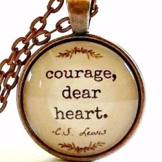 Encouraging Quote Necklace | C.S. Lewis Quote | Courage Dear Heart Necklace | Glass Pendant Necklace