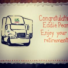 Retirement cake truck driver usfoods Retirement Party Decorations, Retirement Cakes, Retirement Parties, Retirement Ideas, Gift Cake, Cake Boss, Occasion Cakes, Baby Shower Cakes, How To Make Cake