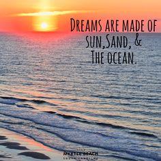 Dreams Are Made Of Sun, Sand & The Ocean - Myrtle Beach, South Carolina