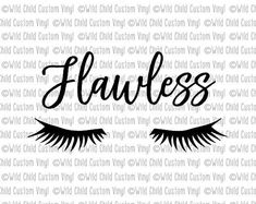 Flawless Flawless SVG Flawless Cut File Eye by WildChildVinyl Makeup Jars, Makeup Brushes, Silhouette Files, Silhouette Design, Makeup Brush Holders, Sassy Quotes, Custom Vinyl, Diy Stickers, Cutting Files