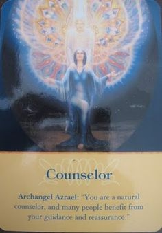 Archangel Azrael, Counselor: For all my counseling peeps...we have an angel!