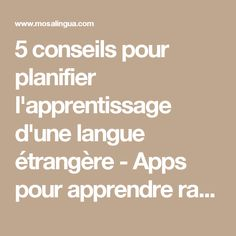 5 conseils pour planifier l'apprentissage d'une langue étrangère - Apps pour apprendre rapidement l'anglais, l'espagnol, l'italien, l'allemand et le portugais sur iPhone, iPad, Android - MosaLingua