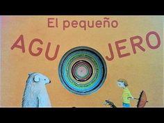 El pequeño agujero - Cuentos infantiles - Educación infantil - Preescolar - YouTube