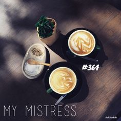 My Mistress. Brisbane. 365 coffees. 365 cafes. 365 days.